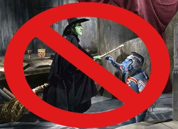 NO Flying monkeys!  NO Wicked Witch!